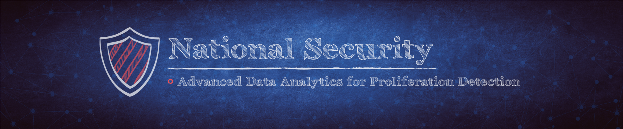 National Security: Advanced Data Analytics for Proliferation Detection