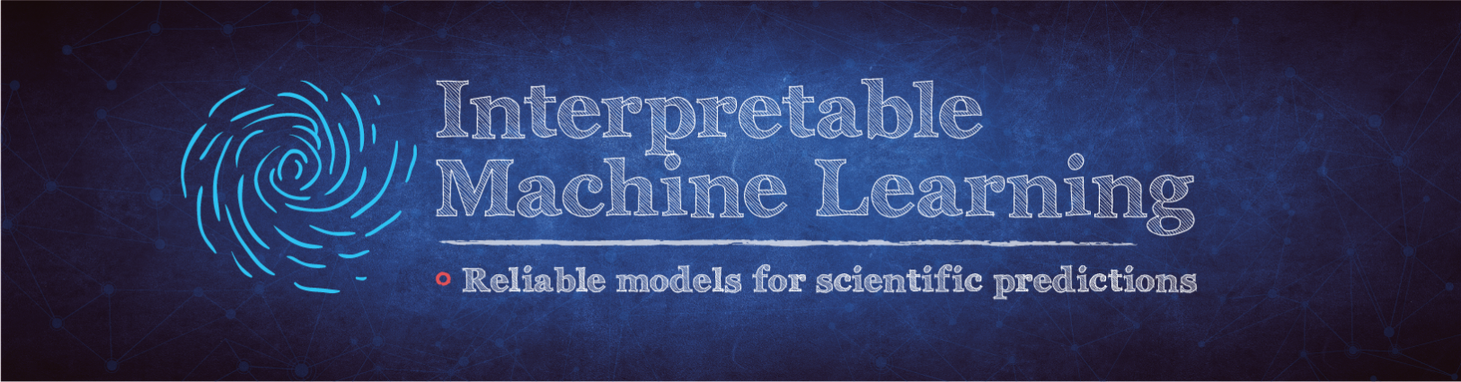 Blue chalkboard with text overlay: Interpretable Machine Learning, Reliable models for scientific predictions